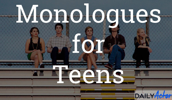 Monologues for Teens