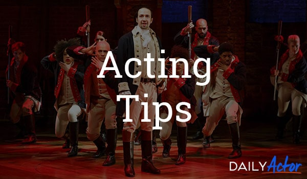 Acting Tips, Audition and Acting Advice