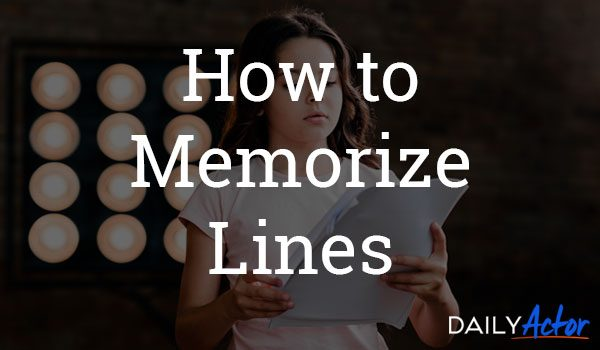 How to Memorize Lines: 8 Fast Methods and Tips