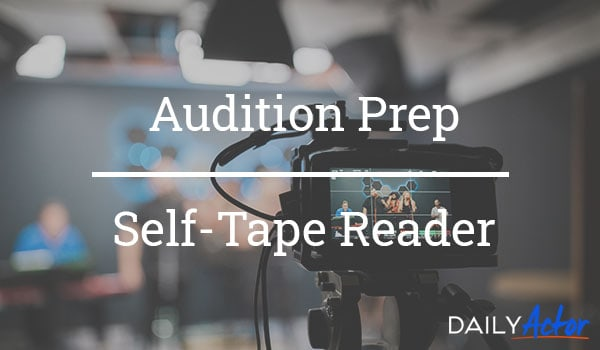 Self Tape Reader and Audition Prep