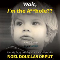 Actor Noel Douglas Orput Shares an Excerpt From His Book, 'Wait, I'm The A—Hole?'